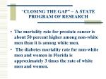 closing the gap a state program of research23