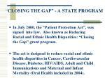 closing the gap a state program