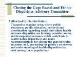 closing the gap racial and ethnic disparities advisory committee