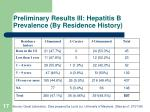 preliminary results iii hepatitis b prevalence by residence history