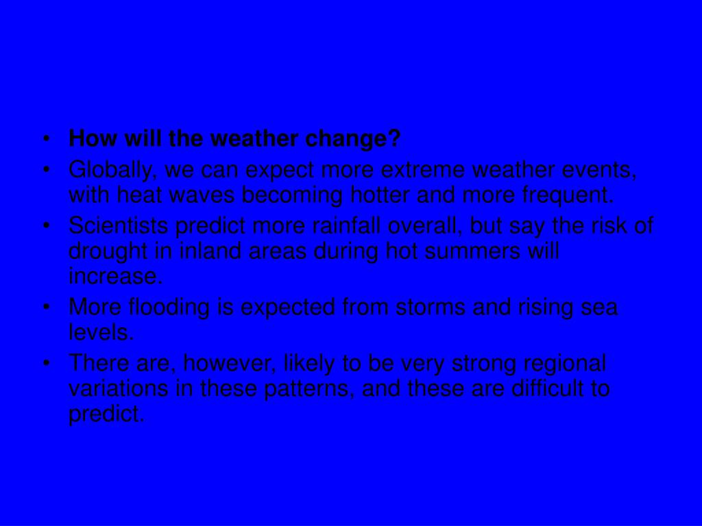 How will the weather change?