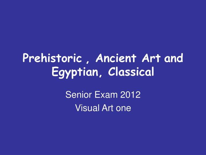 prehistoric ancient art and egyptian classical n.