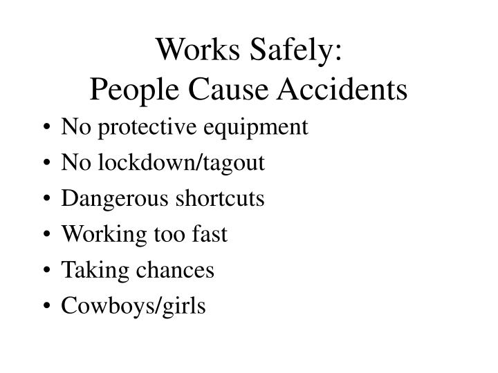 works safely people cause accidents n.