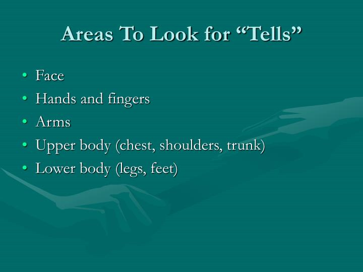 """Areas To Look for """"Tells"""""""