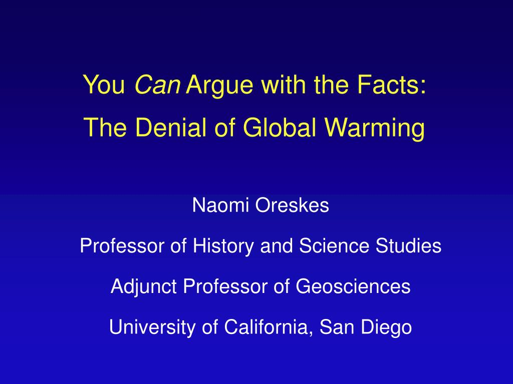 you can argue with the facts the denial of global warming l.