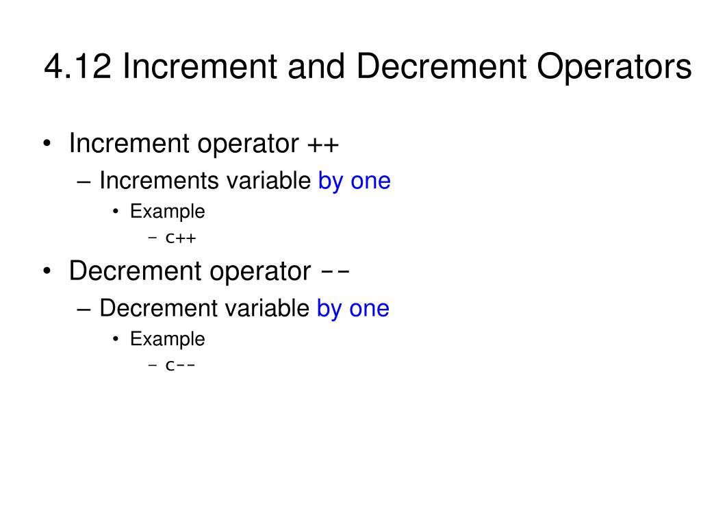 4.12 Increment and Decrement Operators
