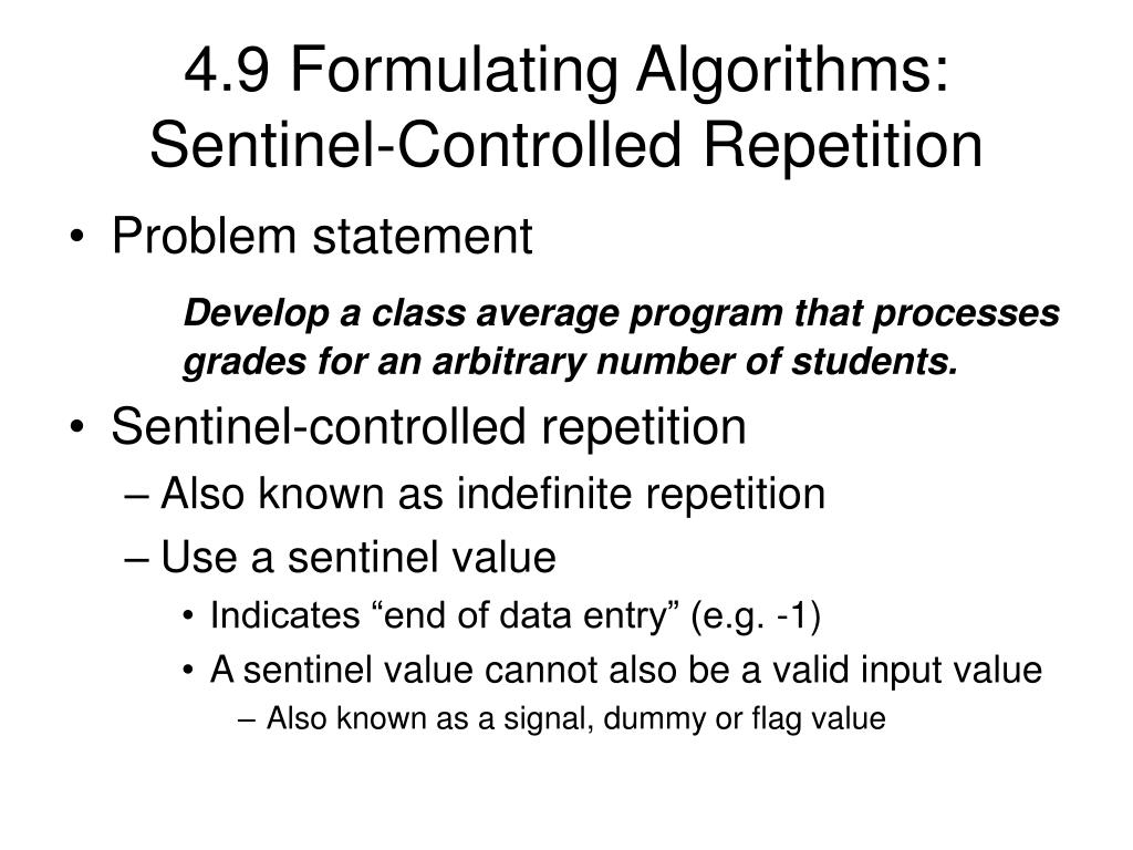 4.9 Formulating Algorithms: Sentinel-Controlled Repetition