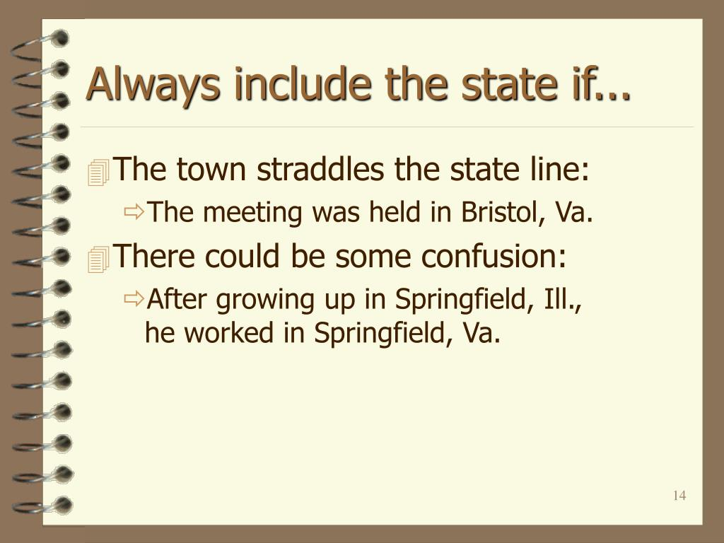 Always include the state if...