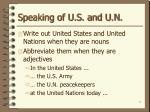 speaking of u s and u n