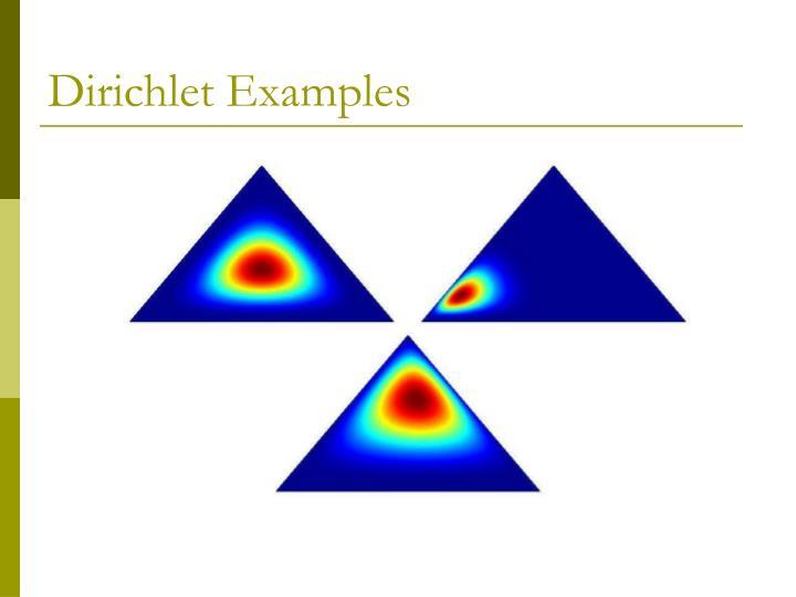 Dirichlet Examples