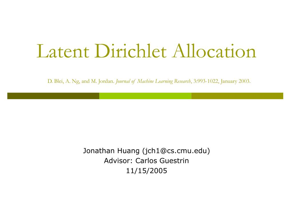 PPT - Latent Dirichlet Allocation D  Blei, A  Ng, and M