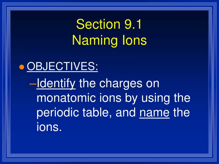 Section 9 1 naming ions