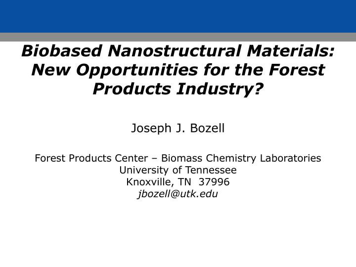 Biobased nanostructural materials new opportunities for the forest products industry