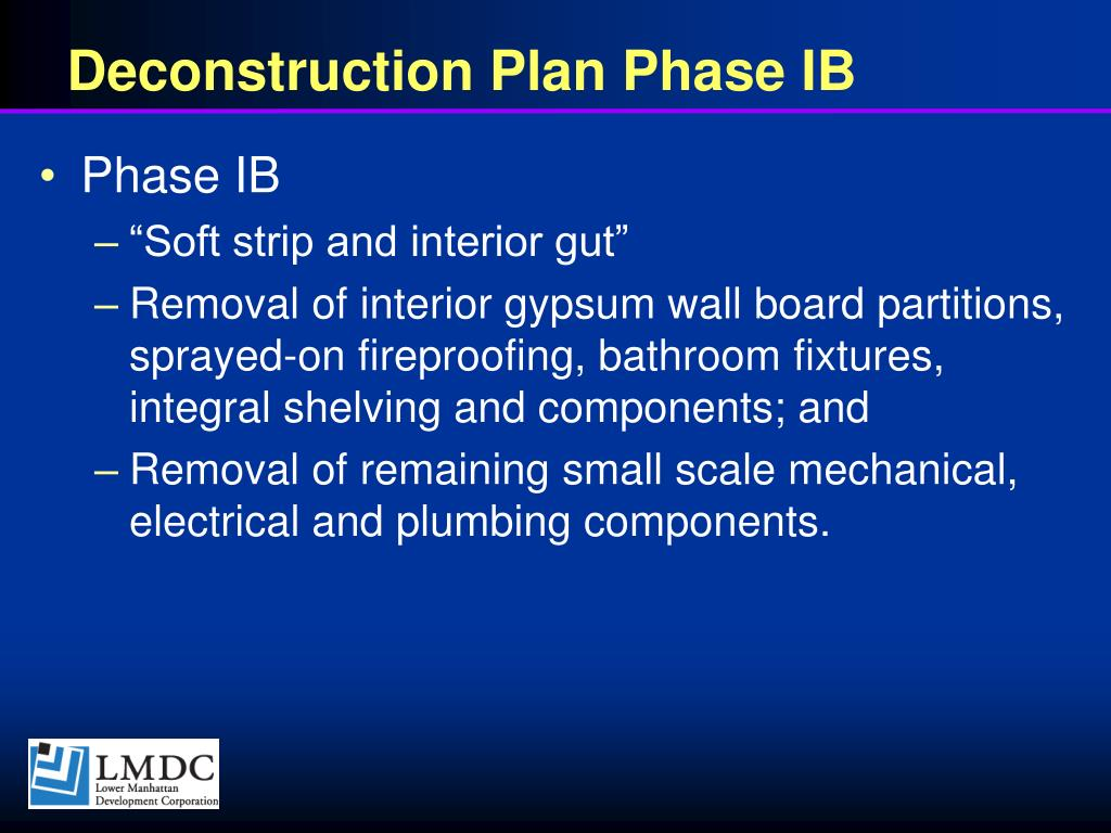 Deconstruction Plan Phase IB