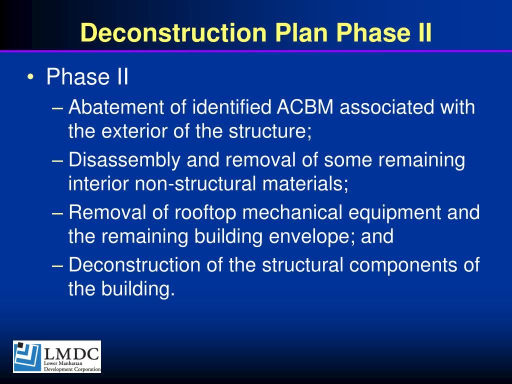 Deconstruction Plan Phase II