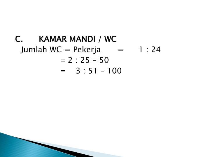 C.KAMAR MANDI / WC