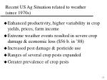 recent us ag situation related to weather since 1970s