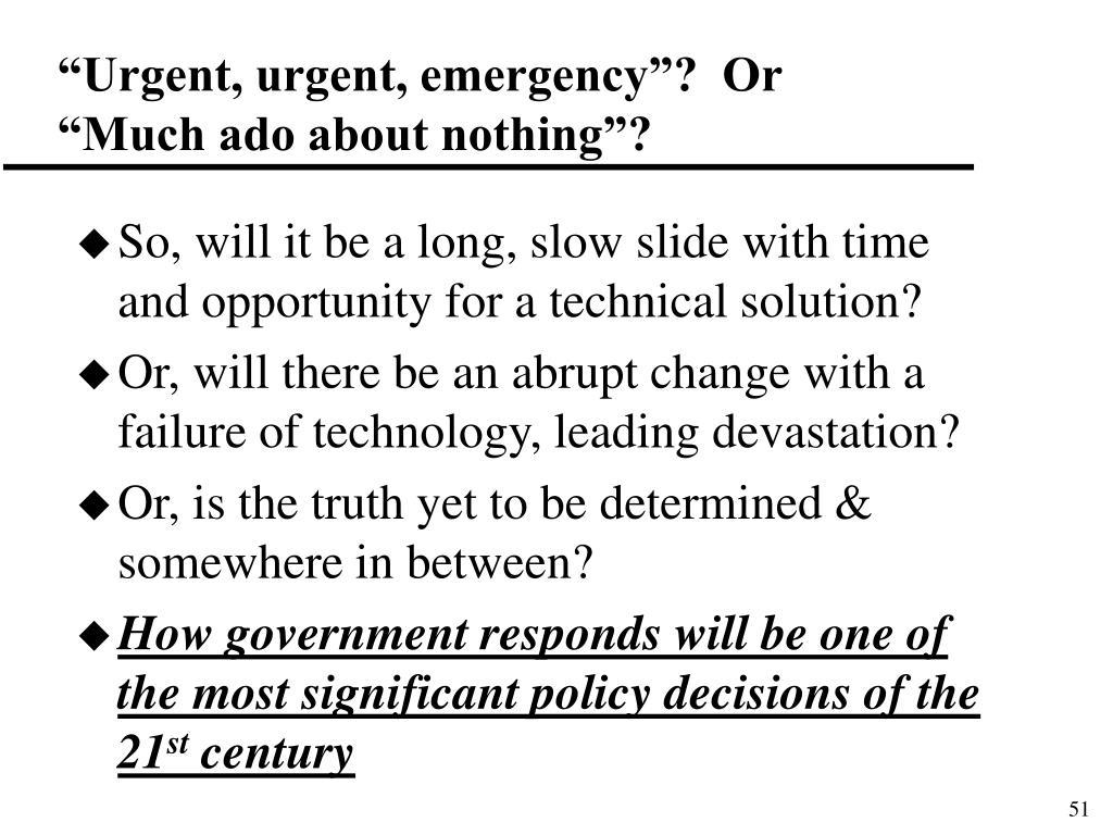 """Urgent, urgent, emergency""?  Or"
