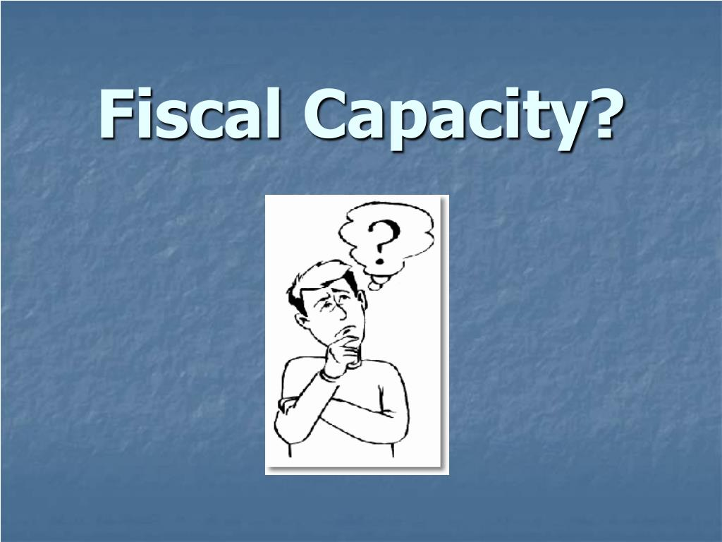 Fiscal Capacity?