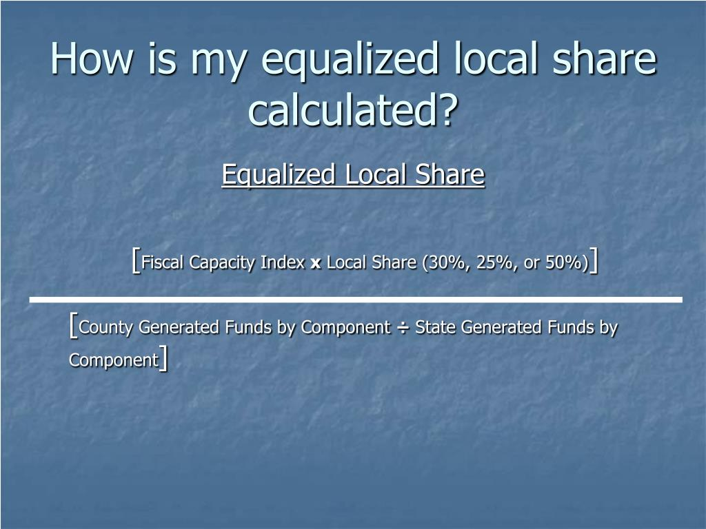 How is my equalized local share calculated?
