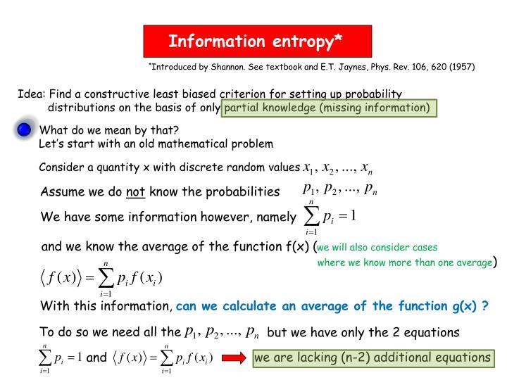 Information entropy*