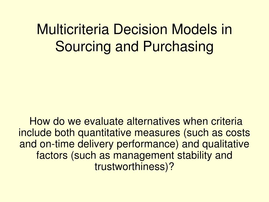 Multicriteria Decision Models in Sourcing and Purchasing