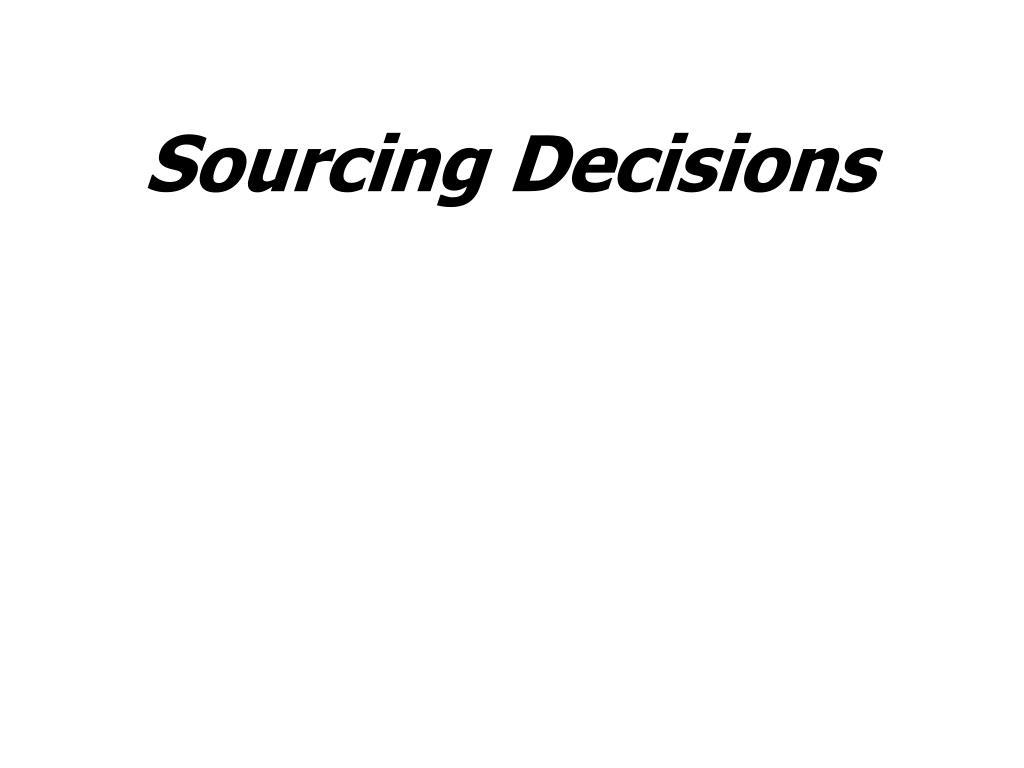 sourcing decisions l.