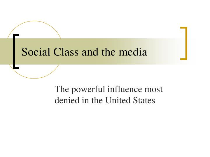 social class and the media n.