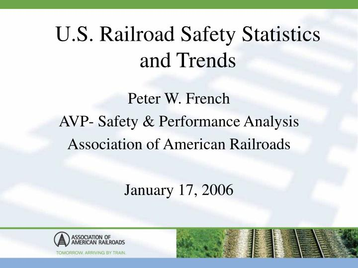 U s railroad safety statistics and trends