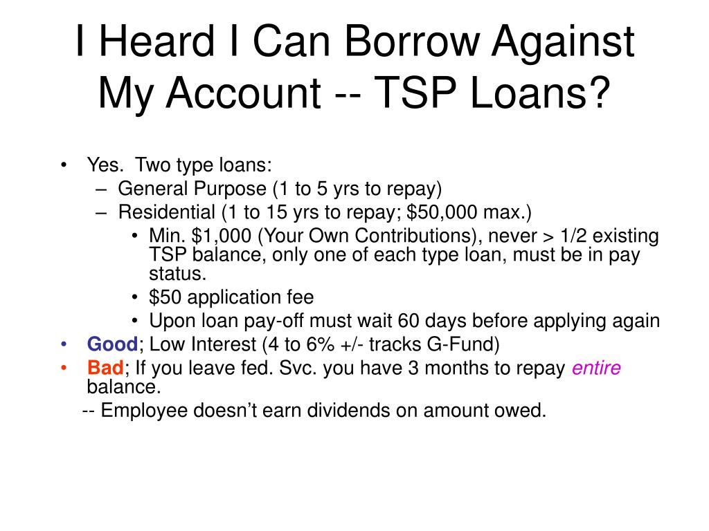 I Heard I Can Borrow Against My Account -- TSP Loans?