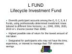 l fund lifecycle investment fund