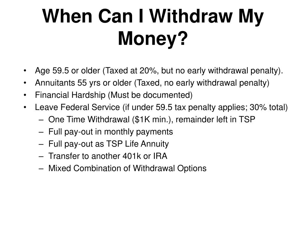 When Can I Withdraw My Money?