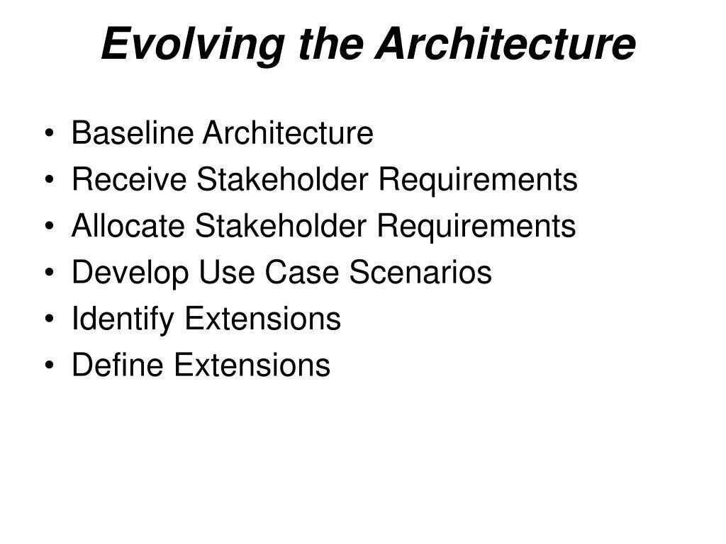 Evolving the Architecture