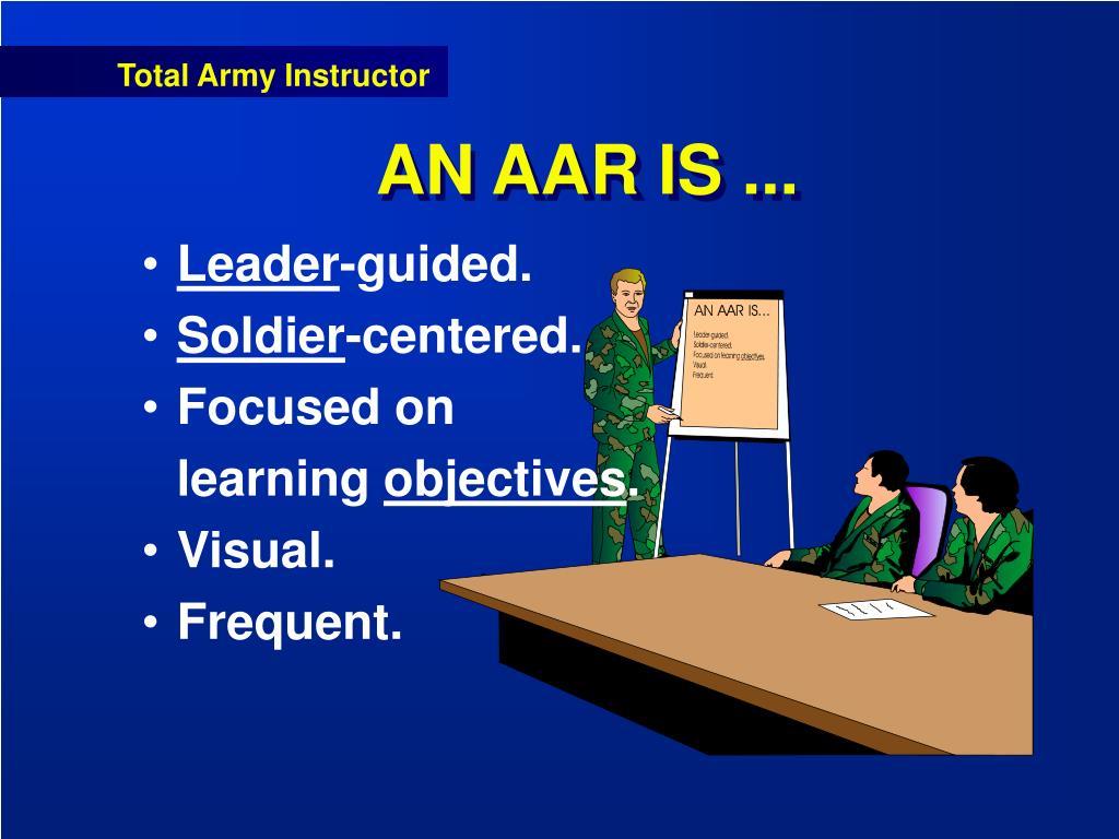 AN AAR IS ...