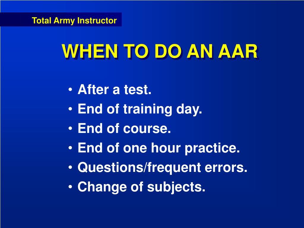 WHEN TO DO AN AAR