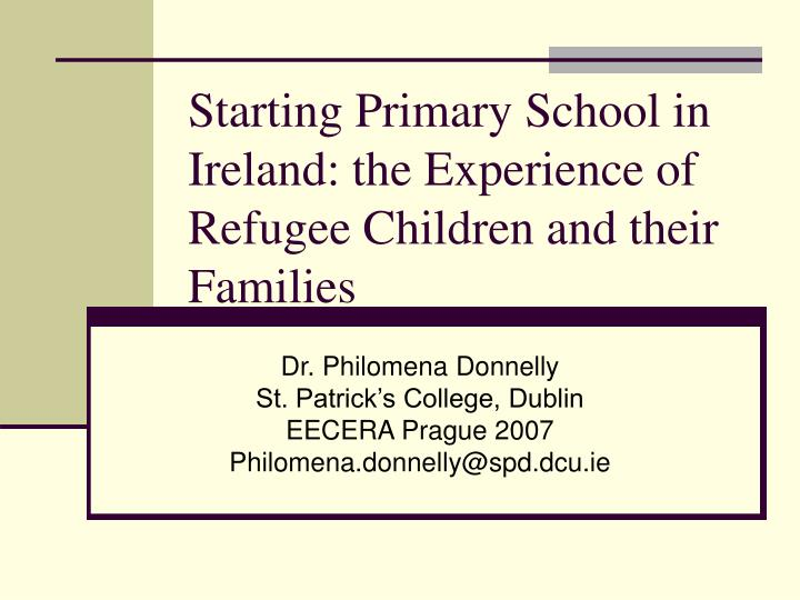 starting primary school in ireland the experience of refugee children and their families n.