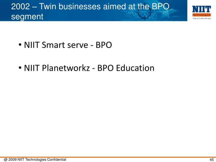 2002 – Twin businesses aimed at the BPO