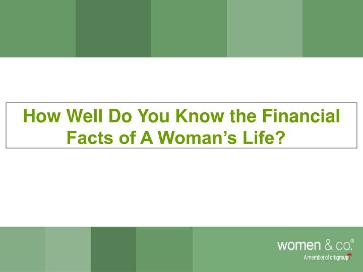 How well do you know the financial facts of a woman s life