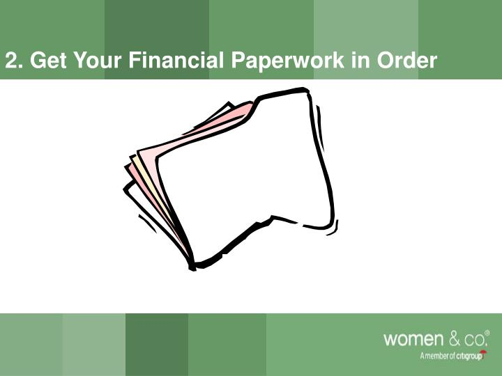 2. Get Your Financial Paperwork in Order