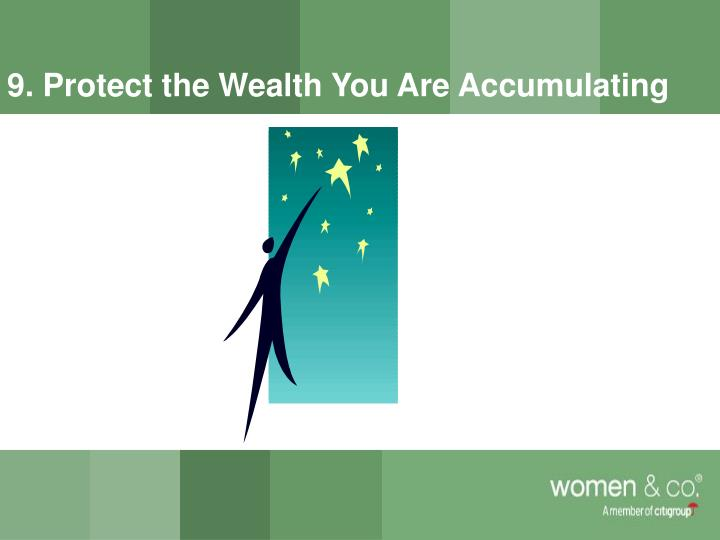 9. Protect the Wealth You Are Accumulating