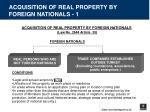 acquisition of real property by foreign nationals 1