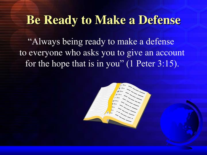 Be ready to make a defense