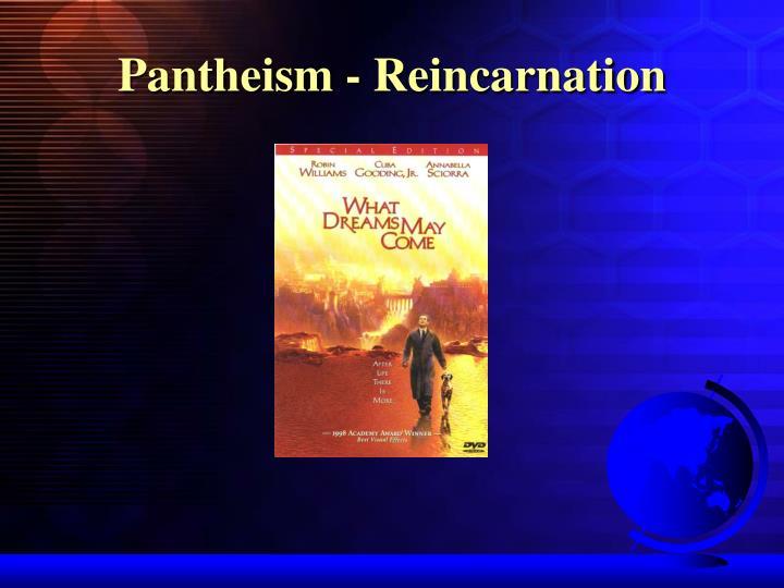 Pantheism - Reincarnation