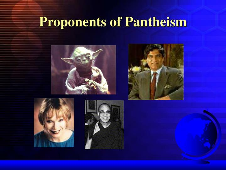 Proponents of Pantheism