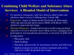 combining child welfare and substance abuse services a blended model of intervention