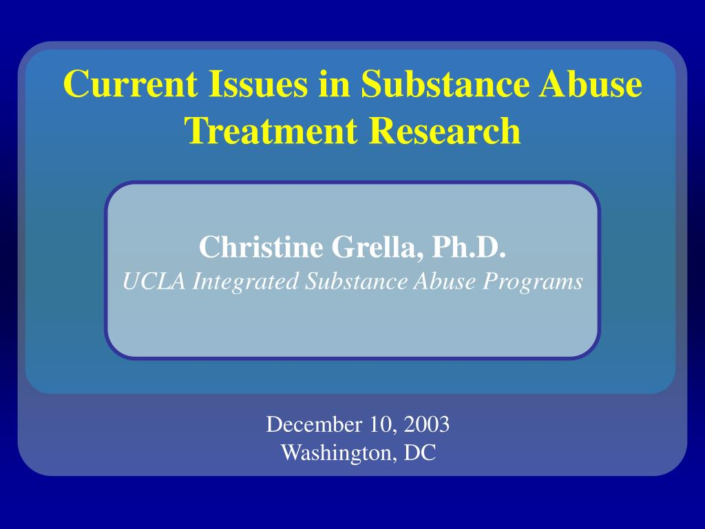 current issues in substance abuse treatment research l.