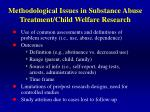 methodological issues in substance abuse treatment child welfare research