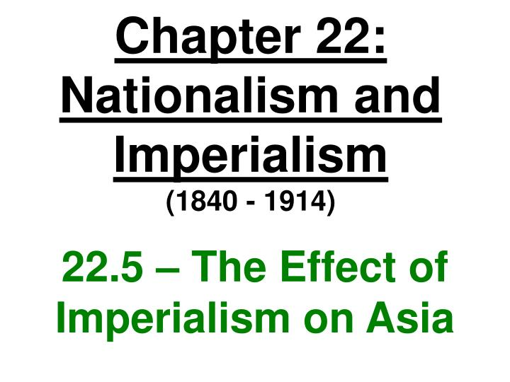Chapter 22 nationalism and imperialism 1840 1914
