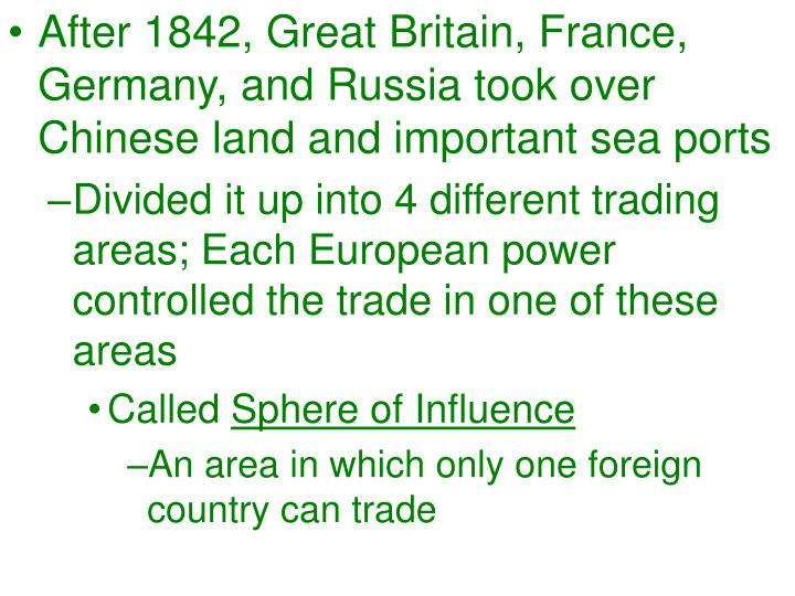 After 1842, Great Britain, France, Germany, and Russia took over Chinese land and important sea ports