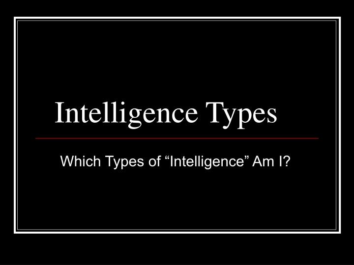 intelligence types n.